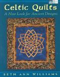 Celtic Quilts A New Look for Ancient Designs