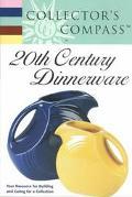 20th Century Dinnerware: Collector's COMPASS