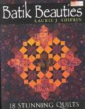 Batik Beauties 18 Stunning Quilts