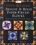40 Bright & Bold Paperpieced Blocks 12 Inch Designs from Carol Doak