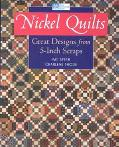 Nickel Quilts Great Designs from 5 Inch Scraps