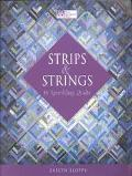 Strips & Strings 16 Sparkling Quilts