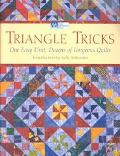 Triangle Tricks One Easy Unit, Dozens of Gorgeous Quilts