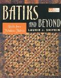 Batiks and Beyond 22 Quilts from Fabulous Fabrics