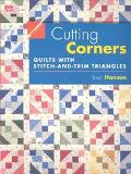 Cutting Corners Quilts With Stitch-And-Trim Triangles