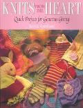 Knits from the Heart Quick Projects for Generous Giving