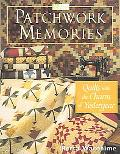 Patchwork Memories Quilts With the Charm of Yesteryear