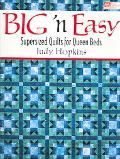 Big 'N Easy Supersized Quilts for Queen Beds