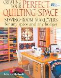 Creating Your Perfect Quilting Space Sewing-Room Makeovers for Any Space And Any Budget