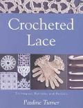 Crocheted Lace Techniques, Patterns, and Projects