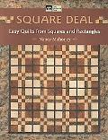 Square Deal: Easy Quilts from Squares and Rectangles