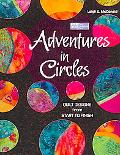 Adventures in Circles: Quilt Designs from Start to Finish