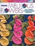 More Fabulous Flowers: Mini-Quilts in Dimensional Applique