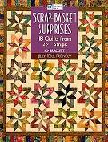 Scrap-Basket Surprises: 18 Quilts from Strips