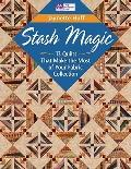 Stash Magic: 13 Quilts That Make the Most of Your Fabric Collection (That Patchwork Place)