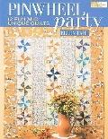 Pinwheel Party : 12 Fun and Unique Quilts