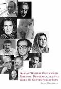 Iranian Writers Uncensored Freedom Democracy and the Word In