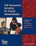 Self-Assessment Activities for School Administrators A Companion to Making Technology Work f...