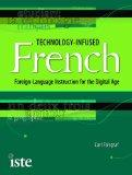 Technology-Infused French: Foreign Language Instruction for the Digital Age
