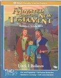 Lord, I Believe (The Animated Stories From The New Testament Resource & Activity Book)