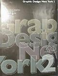 Graphic Design New York 2  The Work of Thirty-Six Firms from the City That Put Graphic Desig...