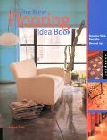 New Flooring Idea Book Creating Style from the Floor Up