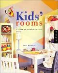 Kids' Rooms A Hands-On Decorating Guide
