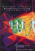 The Edgeworks 3: The Harlan Ellison Hornbook & Harlan Ellison's Movie, Vol. 3 - Harlan Ellis...