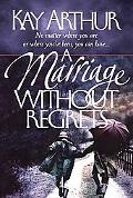Marriage without Regrets: Your Life Together as God Intended