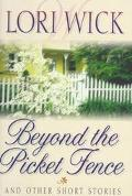 Beyond the Picket Fence - Lori Wick - Hardcover