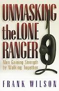 Unmasking the Lone Ranger: Men Gaining Strength by Walking Together