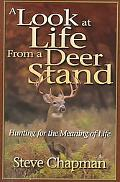 Look At Life From A Deer Stand Hunting For The Meaning Of Life