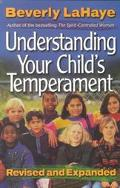 Understanding Your Child's Temperament - Beverly LaHaye - Paperback - REV