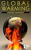 Global Warming:opposing Viewpoints