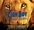 Lionboy: The Chase (Lionboy Trilogy)