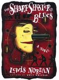 Sharpshooter Blues A Novel