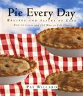 Pie Everyday Recipes and Slices of Life