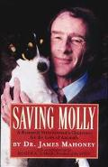 Saving Molly A Research Veterinarian's Hard Choices for the Love of Animals