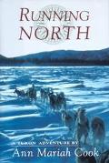 Running North A Yukon Adventure