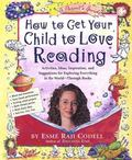 How to Get Your Child to Love Reading A Parents Guide