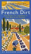 French Dirt The Story of a Garden in the South of France