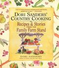 Dori Sanders' Country Cooking Recipes and Stories from the Family Farmstand
