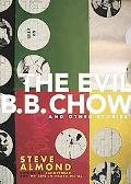 Evil B. B. Chow And Other Stories