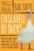 Enslaved by Ducks How One Man Went from Head of the Household to Bottom of the Pecking Order