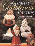 Creative Christmas Carving 24 Projects for Relief and in the Round Carvings