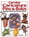 Carving Caricature Pins & Bolos Step-By-Step Instructions and 65 Ready-To-Cut Patterns