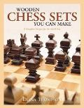 Wooden Chess Sets You Can Make 9 Complete Designs for the Scroll Saw