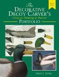 Decorative Decoy Carver's Ultimate Painting and Pattern Portfolio Dabbling and Whistling Ducks