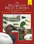 Decorative Decoy Carver's Ultimate Painting and Pattern Portfolio
