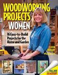 Woodworking Projects For Women 16 Easy-to-build Projects For The Home And Garden
